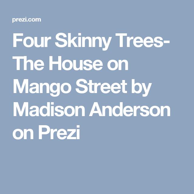 the house on mango street four skinny trees