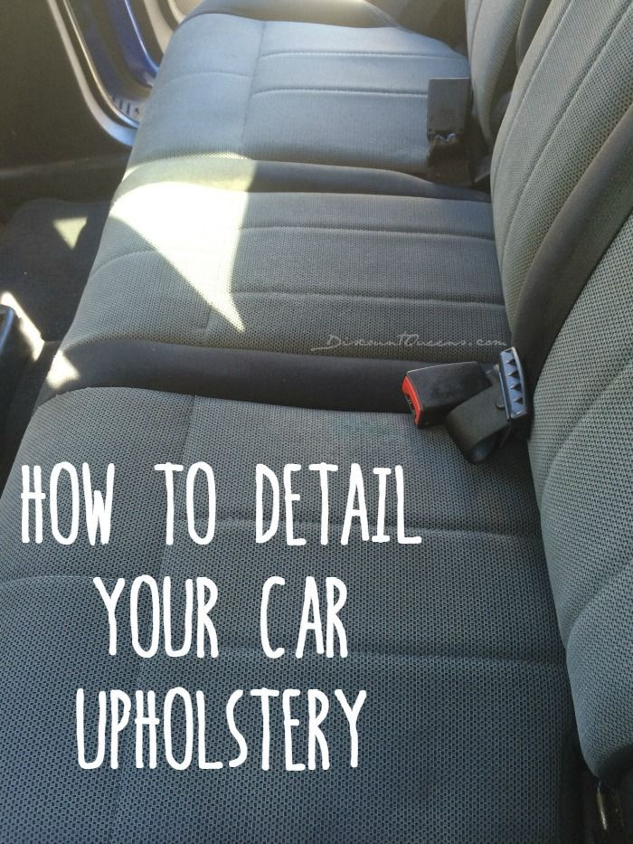 Diy Detail Your Cars Upholstery Car Upholstery Diy Cleaning