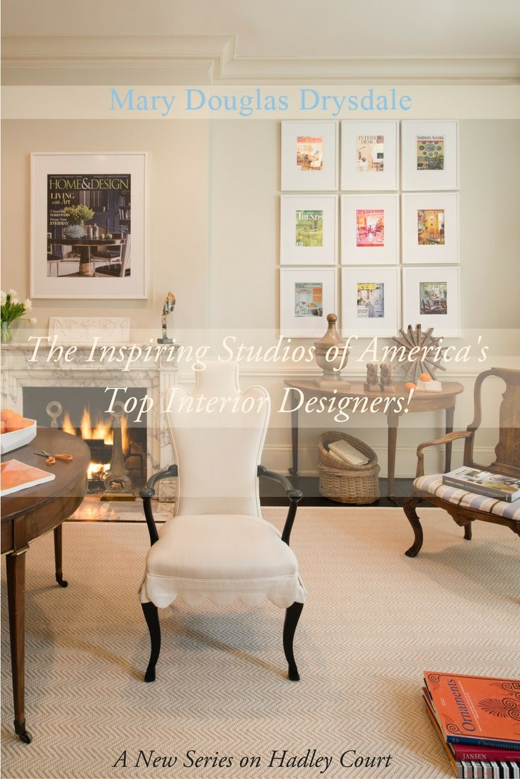 The Inspiring Studios Of America S Top Designers A New Series On Hadley Court