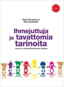 Katri Karasma ja Pirjo Suvilehto: Ihmejuttuja ja tavattomia tarinoita: lasten. ja nuortenkirjallisuuden maailma, Avain
