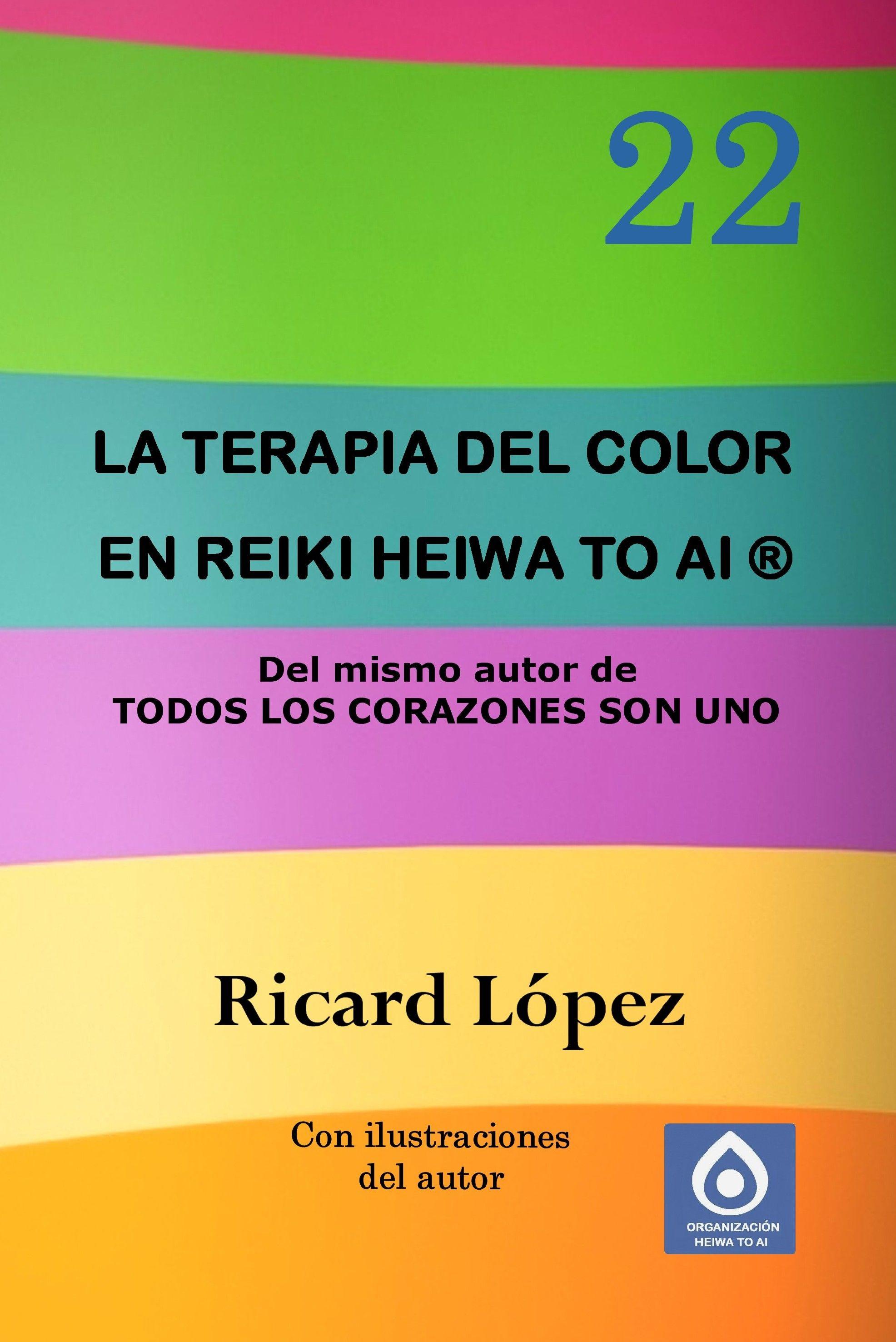 LA TERAPIA DEL COLOR EN REIKI HEIWA TO AI®. Esta obra de Ricard ...