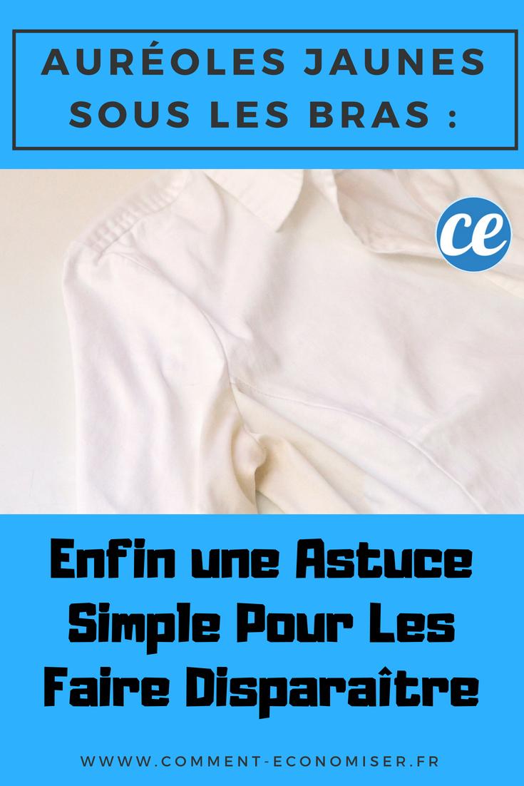 Auréoles Jaunes Sous Les Bras   Enfin une Astuce Simple Pour Les Faire  Disparaître. de8e13a3d0a