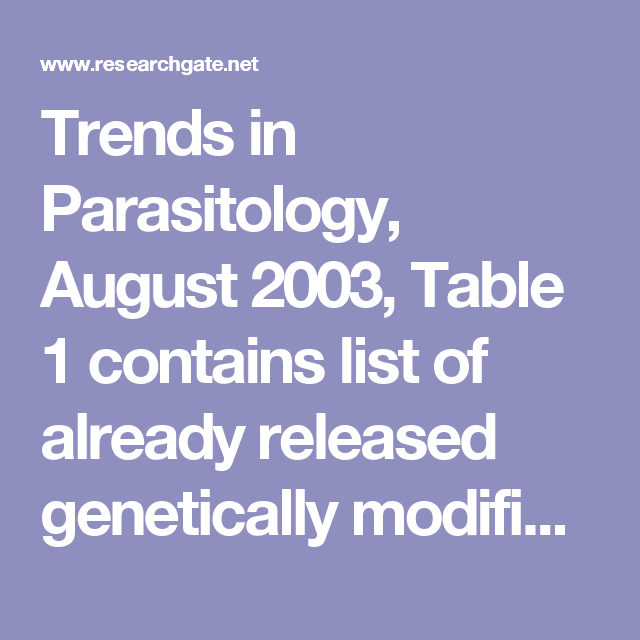 Trends in Parasitology, August 2003, Table 1 contains list of already released genetically modified mosquitos:  doi:10.1016/S1471-4922(03)00144-2 - 0deec52725ca97c081000000.pdf
