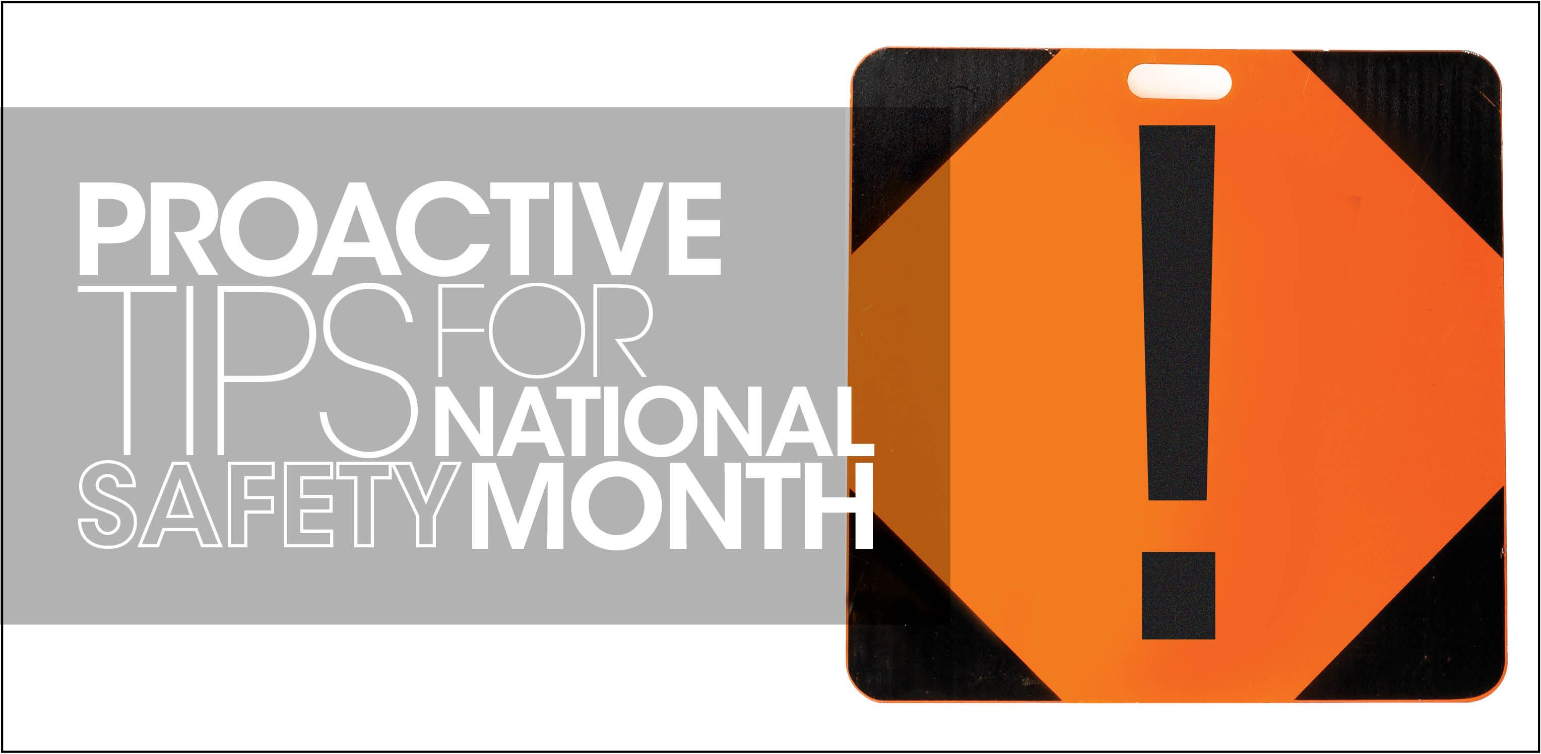 June is designated as National Safety Month and is a time