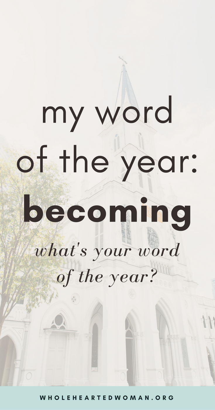 My Word Of The Year For 2018: Becoming