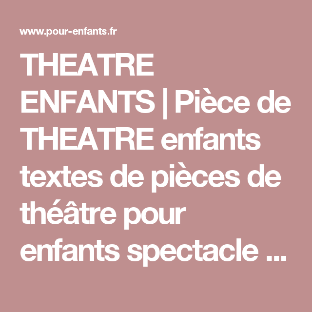 Theatre Enfants Piece De Theatre Enfants Textes De Pieces De Theatre Pour Enfants Spectacle Enfants Piece Theatre Jeu Theatre Enfant Theatre Piece De Theatre