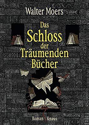 Das Schloss Der Traumenden Bucher Roman Amazon De Walter Moers Bucher Bucher Bucher Romane Bucher Lesen