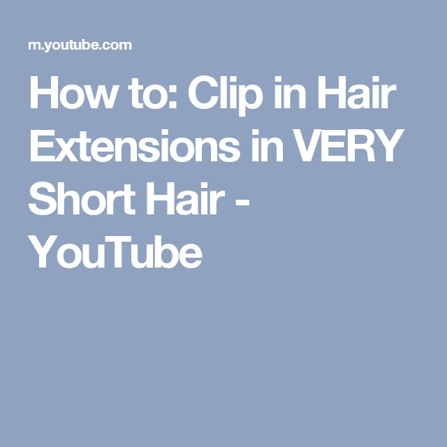 How To Clip In Hair Extensions In Very Short Hair Youtube