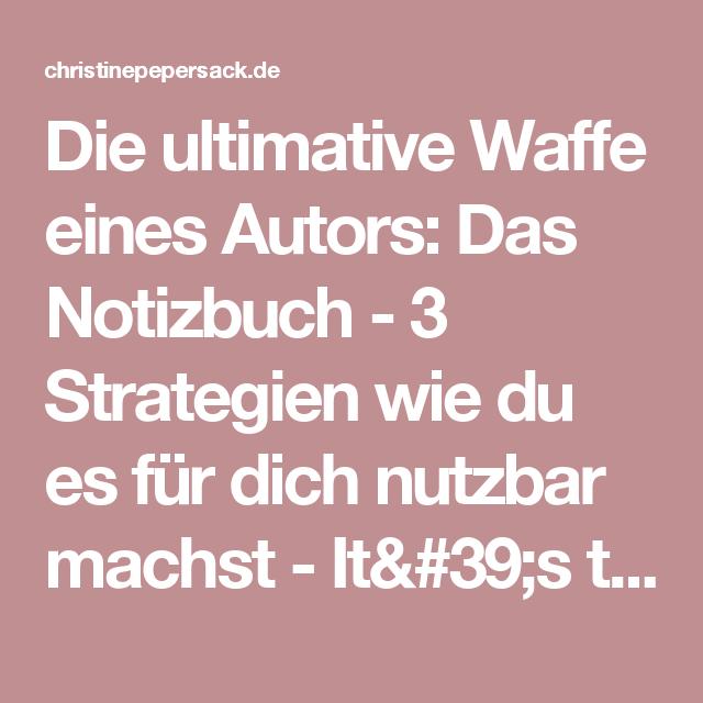 Die ultimative Waffe eines Autors: Das Notizbuch - 3 Strategien wie du es für dich nutzbar machst - It's the Story that matters - Dramaturgie & Storytelling