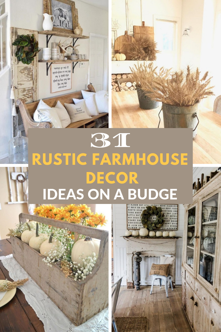 farmhouse style on a budget on 31 rustic farmhouse decor ideas on a budget cheap home decor rustic farmhouse decor farmhouse decor home decor 31 rustic farmhouse decor ideas on a
