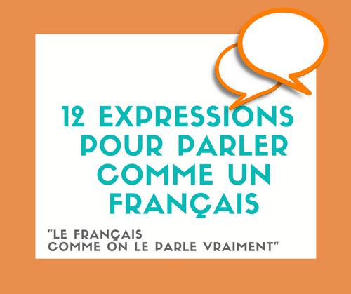 Decouvrez 12 Expressions Francaises Tres Courantes Et Testez Vous Apprenez A Parler Expressions Francaises Courantes Apprendre Le Francais Parler Expressions