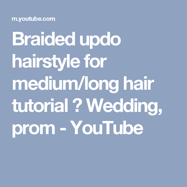 Braided Updo Hairstyle For Medium/long Hair Tutorial