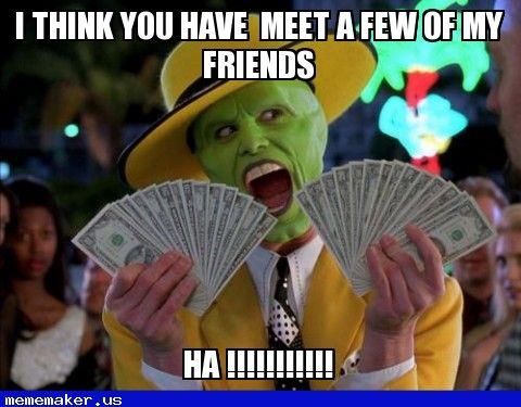 581575cac5ffc505ef445d348f2d8138 nice meme in mememaker us mask man money money meme