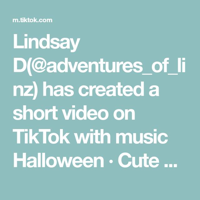 Lindsay D Adventures Of Linz Has Created A Short Video On Tiktok With Music Halloween Cute Horror Song Loop Packing Halloween Bo Adventure Songs Lindsay