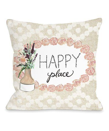 17 99 Marked Down From 70 Tan Happy Place Throw Pillow Zulily Zulilyfinds Throw Pillows Happy Places Pillows