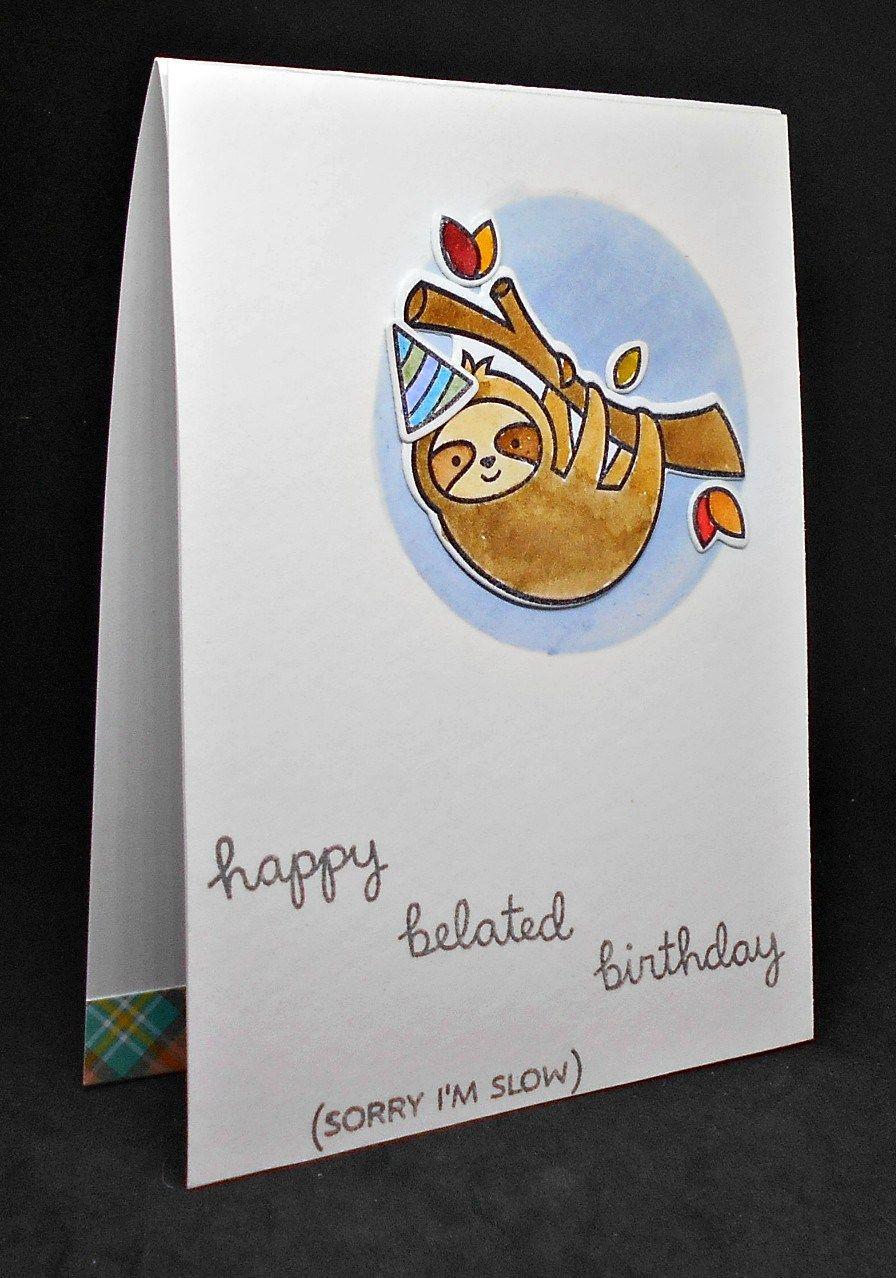 Belated birthday sloth Belated birthday, Belated