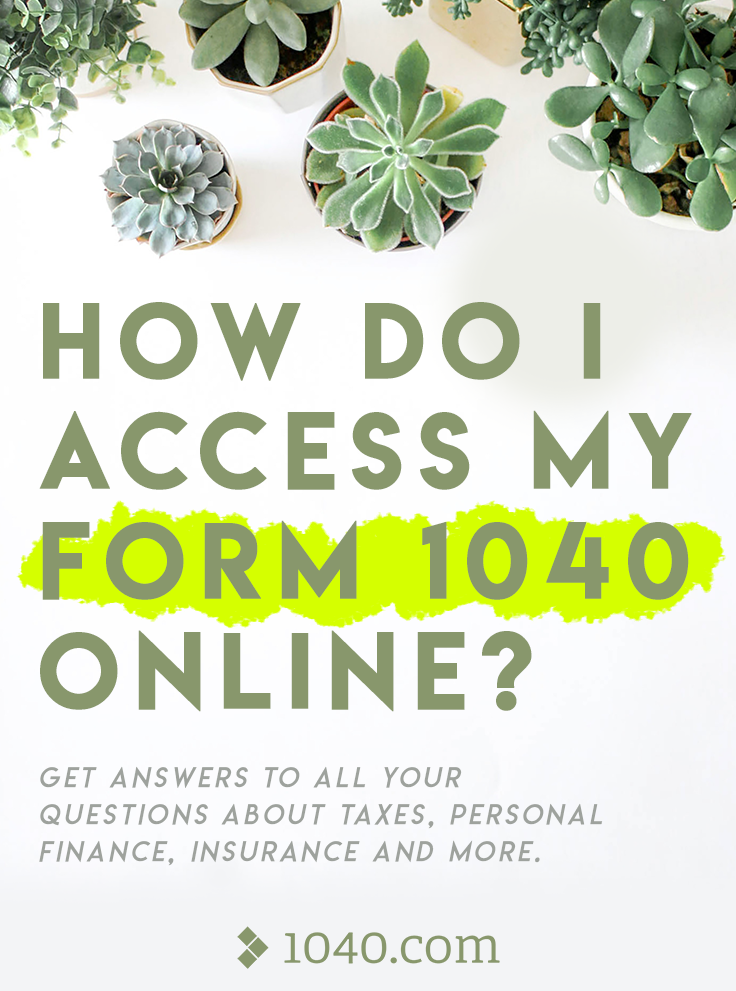 How do I access my form 1040 online? Get answers to all