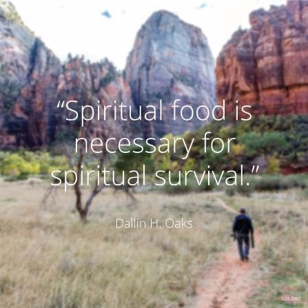 """Spiritual food is necessary for spiritual survival."" 