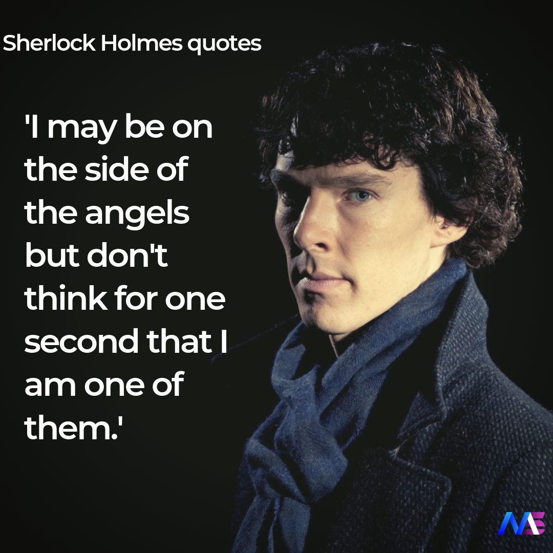 16 Brilliant Quotes From Bbc S Sherlock Moodswag I May Be On The Side Of Angels But Think For One Secon Sherlock Quotes Sherlock Holmes Quotes Sherlock Funny