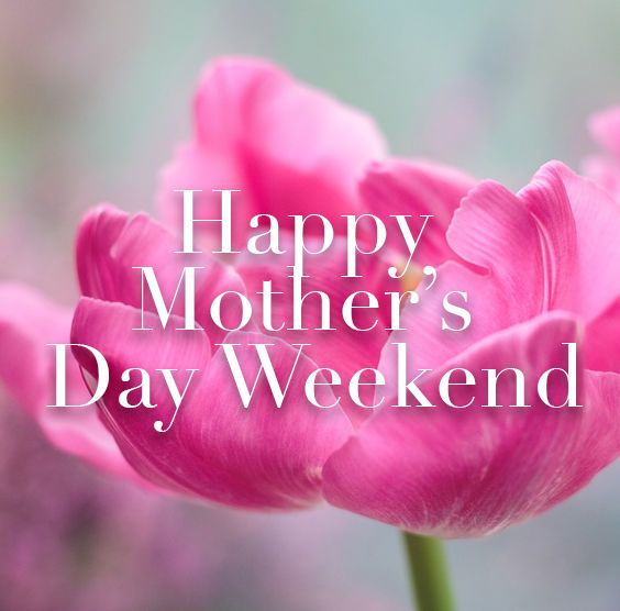 Blossomed Happy Mothers Day Weekend Quote