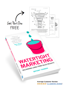 Get Part One of 5-star business book - Watertight Marketing - FREE here...