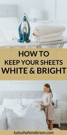 How To Keep Your White Sheets White And Bright Pinterest Bright