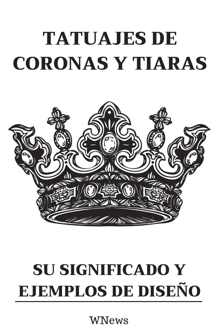 Tatuajes De Coronas Y Tiaras Su Significado Y Ejemplos De Diseno