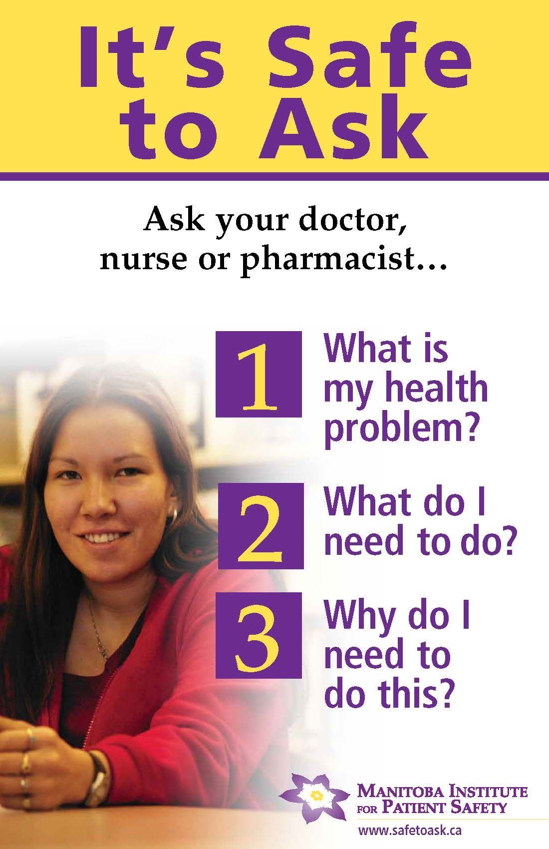 It's Safe To Ask....your doctor, nurse, or pharmacist ...