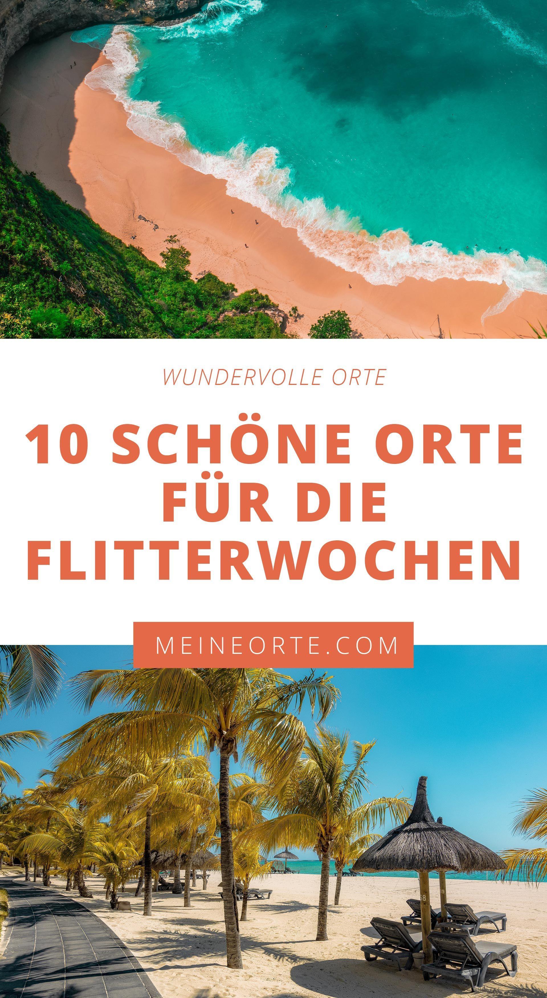 10 SCHÖNE ORTE FÜR DIE FLITTERWOCHEN   Flitterwochen