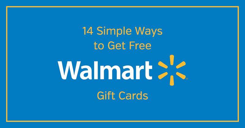 14 simple ways to get free walmart gift cards walmart