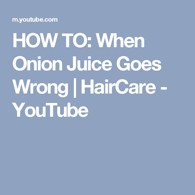 HOW TO: When Onion Juice Goes Wrong | HairCare - YouTube