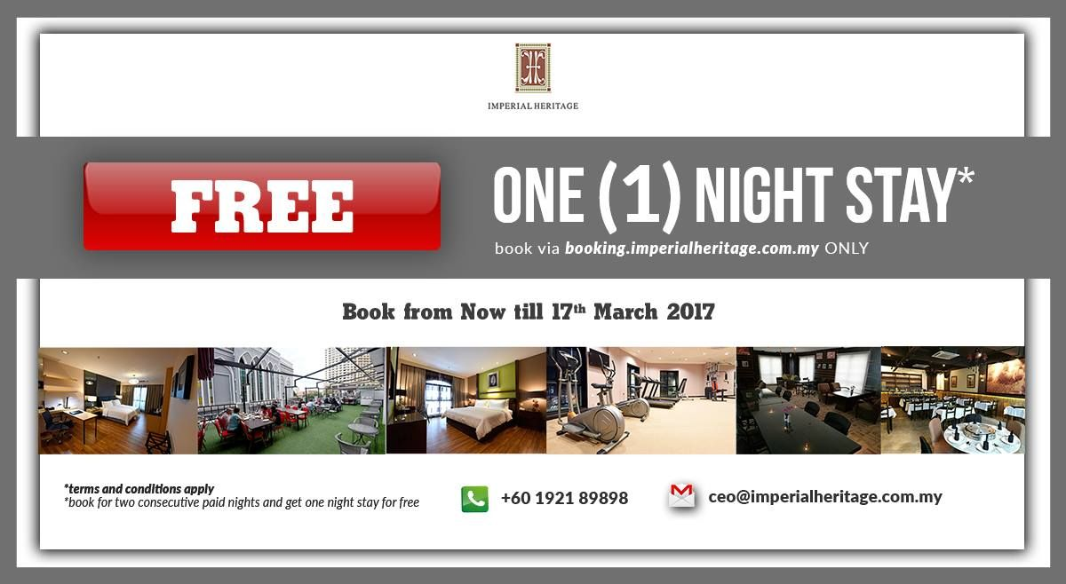 Booking From 22 Feb 2017 To 17 Mar 2017 And Get A Free Room Only Via Booking At Www Imperialheritage Com My T C How To Apply Stay The Night Heritage Hotel