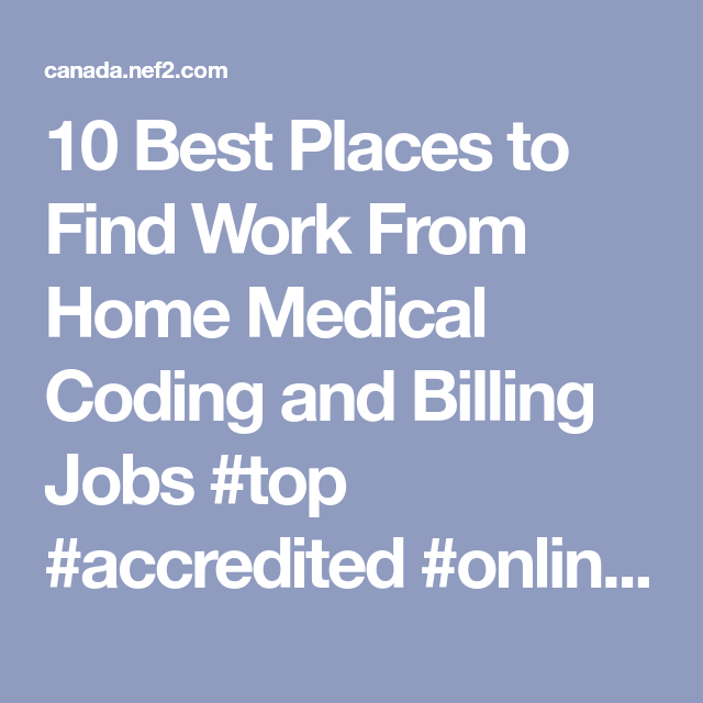 10 Best Places To Find Work From Home Medical Coding And Billing