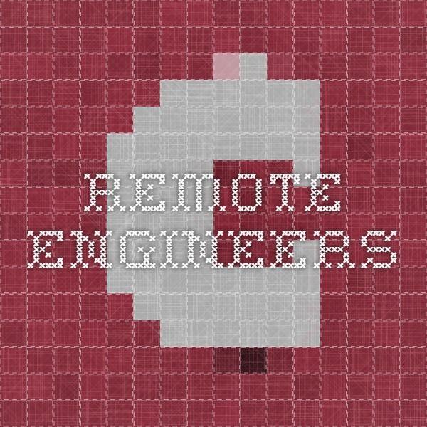 Remote Engineers
