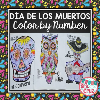 Dia De Los Muertos Color By Number Pages Day Of The Dead Color By Number Dia De Los Muertos Fast Finisher Activities Enrichment Activities