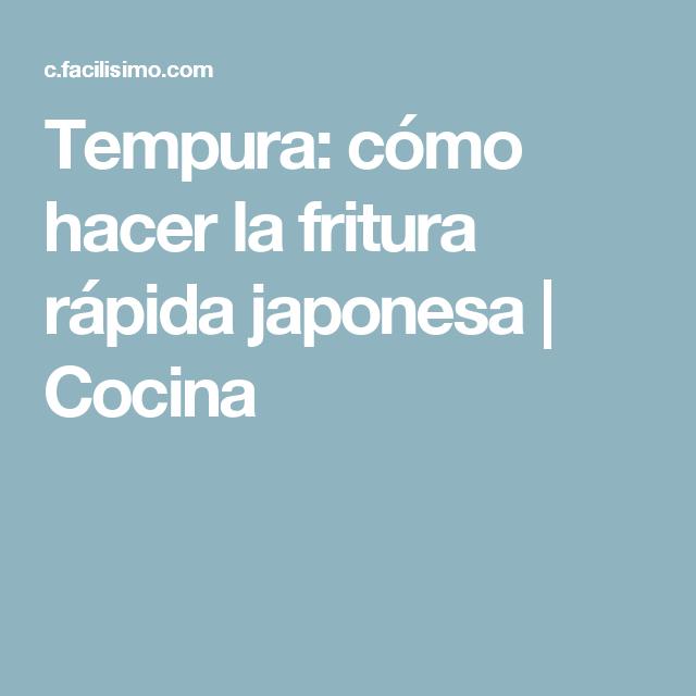 Tempura: cómo hacer la fritura rápida japonesa   Cocina