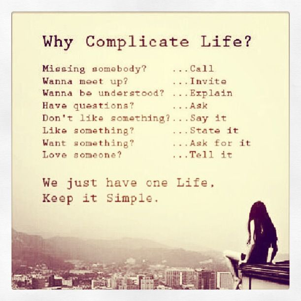 Life Is Too Short To Make It Complicated Why Complicate Life Famous Friendship Quotes Simple Life Quotes