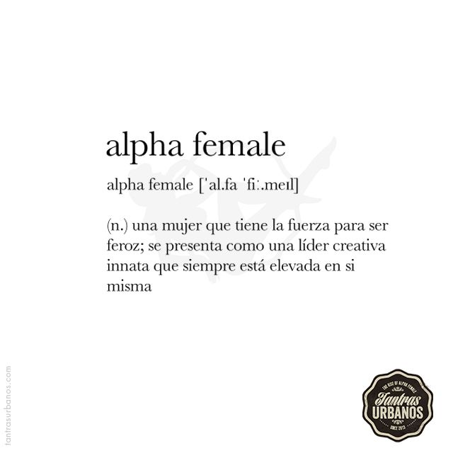 Alpha Female : A woman who has the strength to be fierce ...