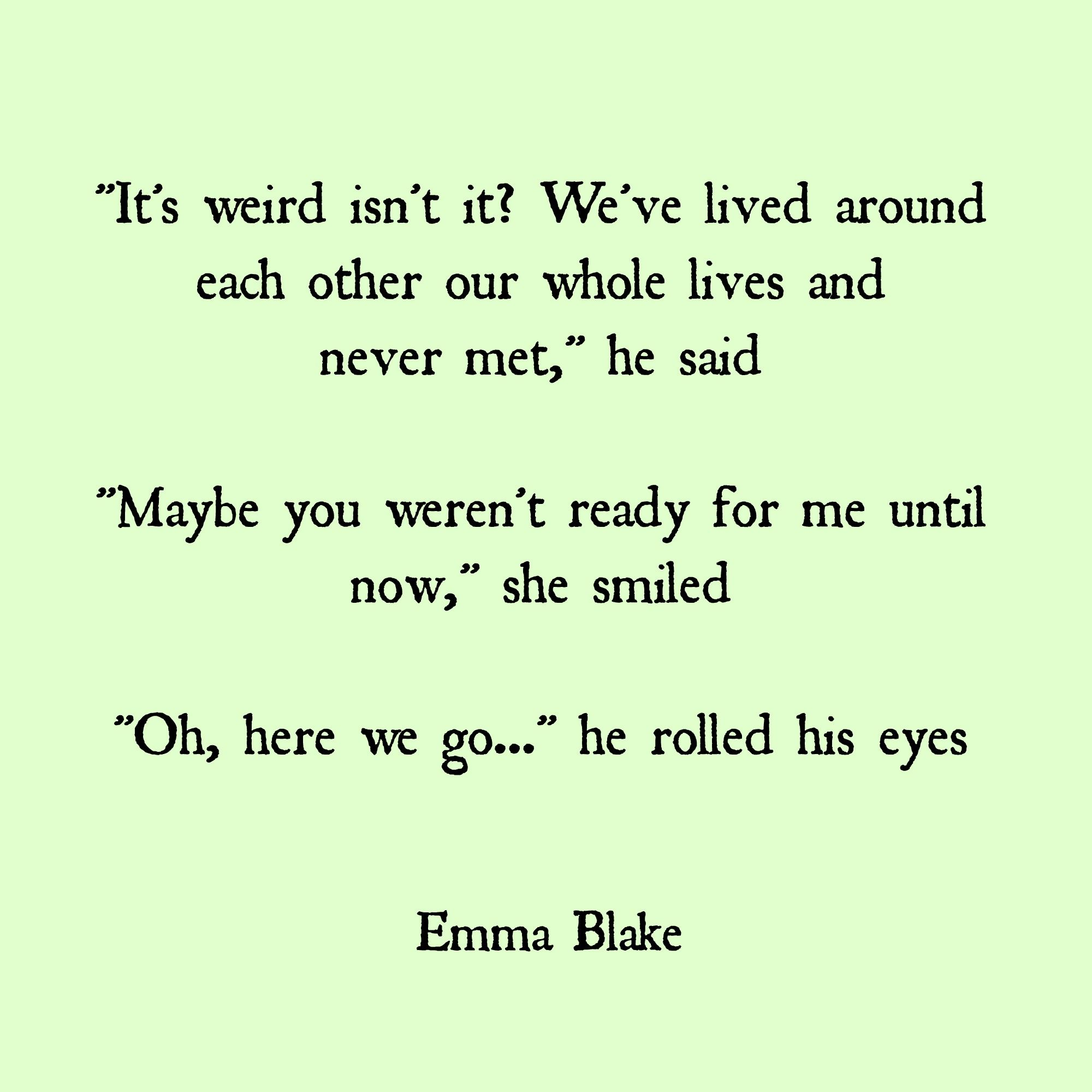 Emma Blake Quote Meant To Be Timing Quote Falling In Love Drunk On