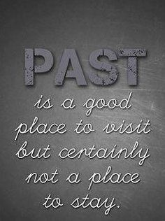 Quotes About The Past Wise Quotes Meaningful Quotes Today Quotes