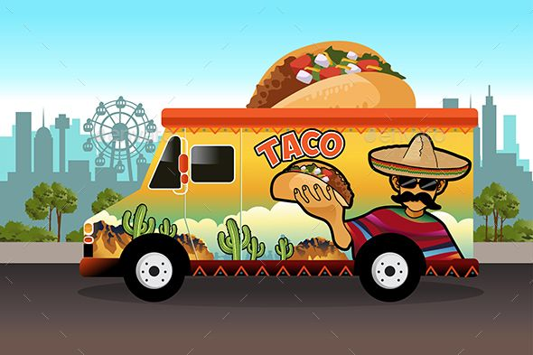 Taco Food Truck With Images Taco Food Truck Taco Truck Food