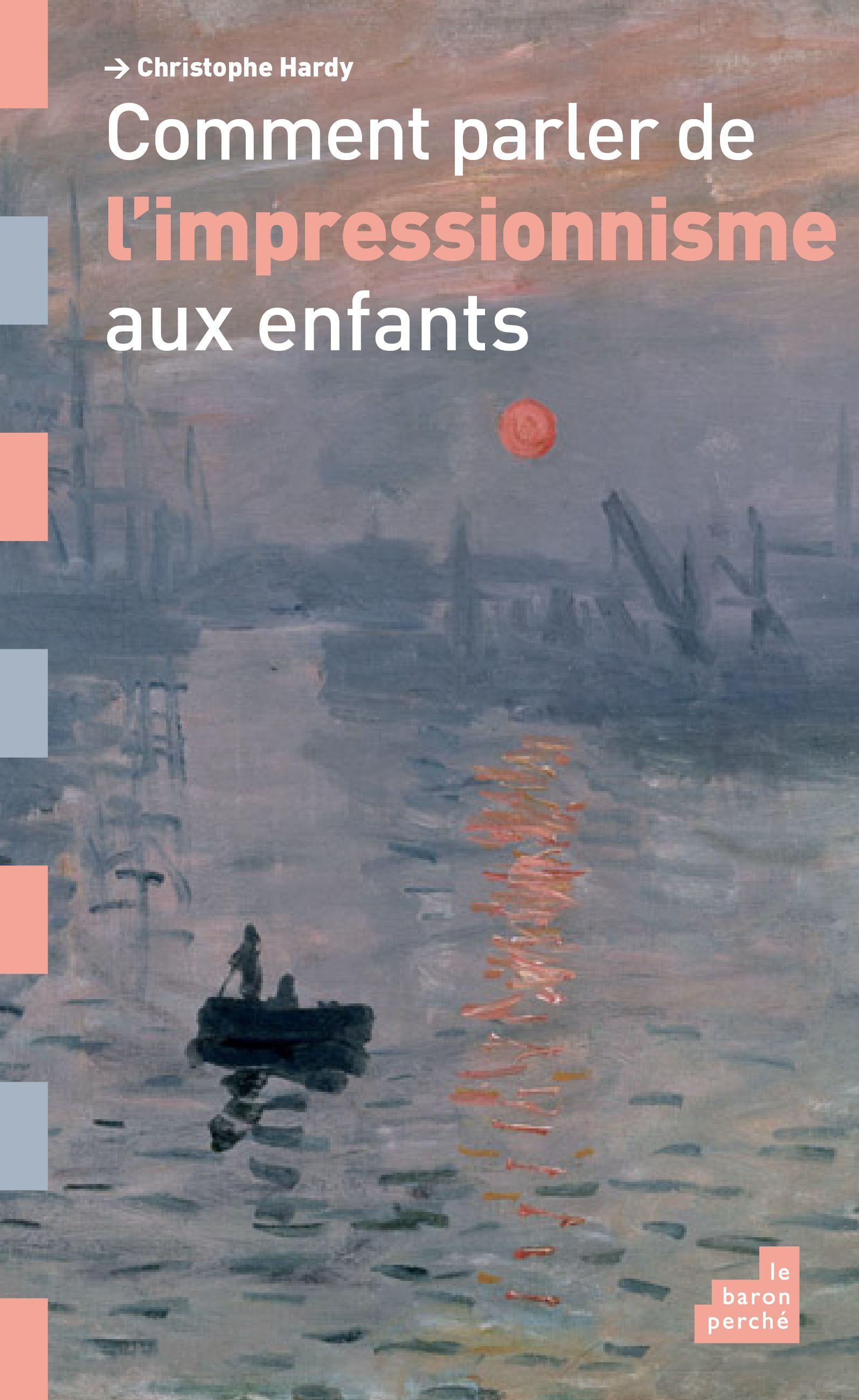Comment parler de l'impressionnisme aux enfants - Christophe Hardy