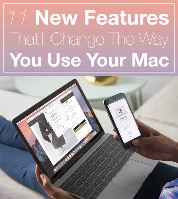 11 New Features That Ll Change The Way You Use Your Mac Apple New Apple Digital Trends