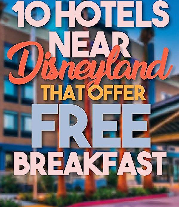 Photo of 10 family friendly hotels near Disneyland that offer FREE breakfast!