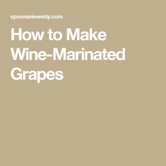 How to Make Wine-Marinated Grapes