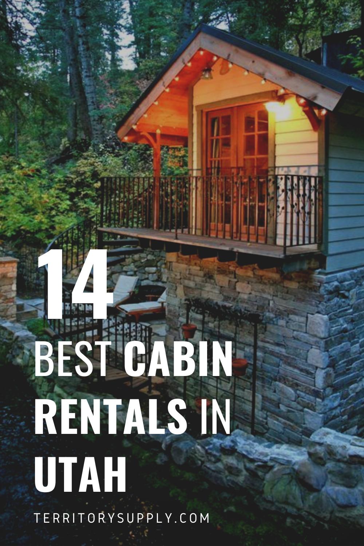 The 14 Best Cabin Rentals In Utah Territory Supply Utah Cabins Cabin Rentals Utah Vacation