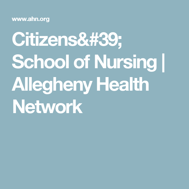 Citizens' School of Nursing | Allegheny Health Network