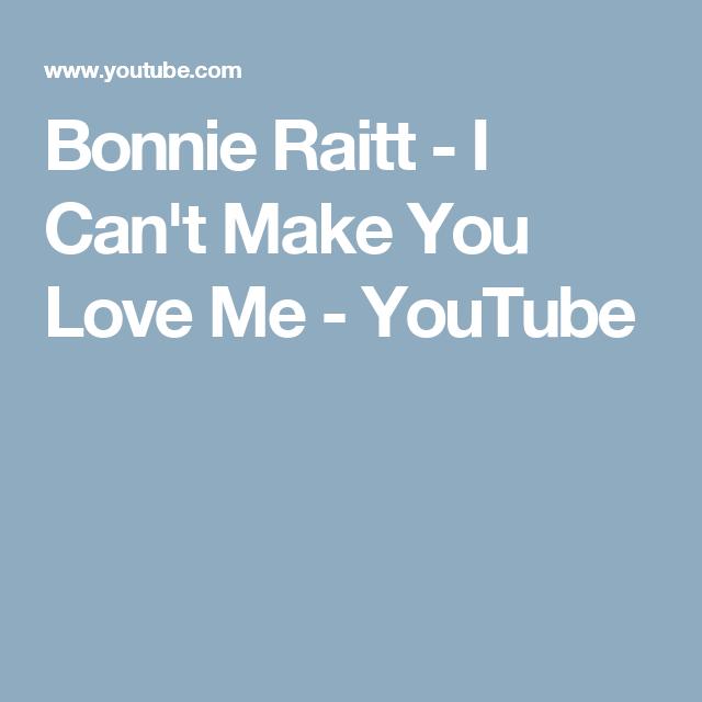 Bonnie Raitt - I Can\'t Make You Love Me - YouTube   LOVE SONG MX ...