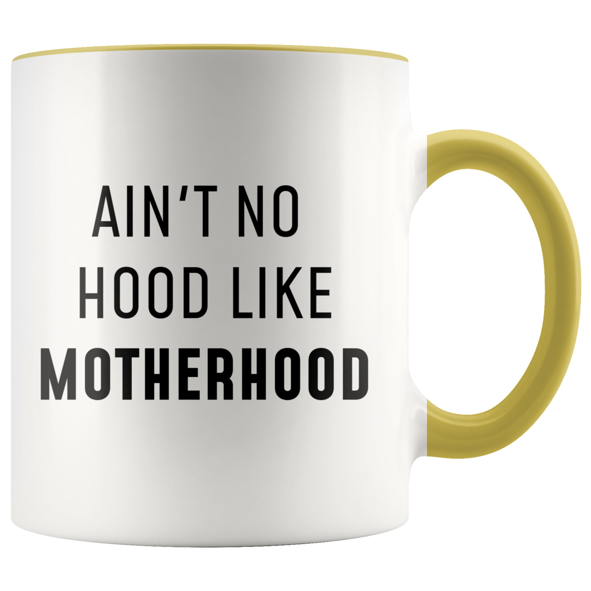 Ain't No Hood Like Motherhood Funny Coffee Mug First