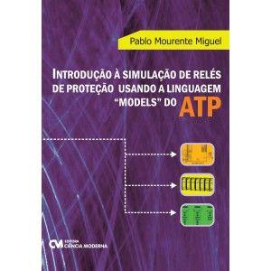 Introdução à Simulação de Relés de Proteção Usando a Linguagem Models do ATP